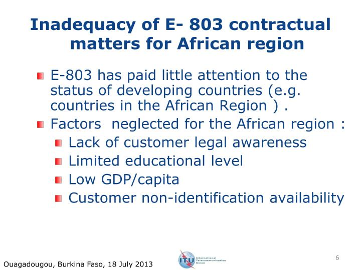 Inadequacy of E- 803 contractual matters for African region