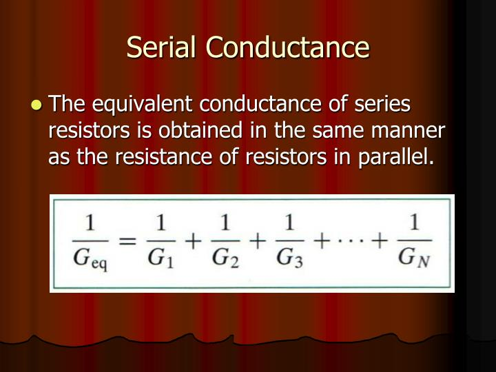 Serial Conductance