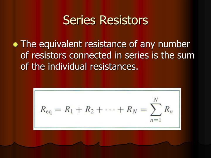 Series Resistors