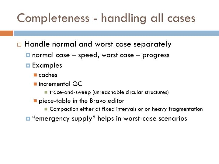 Completeness - handling all cases
