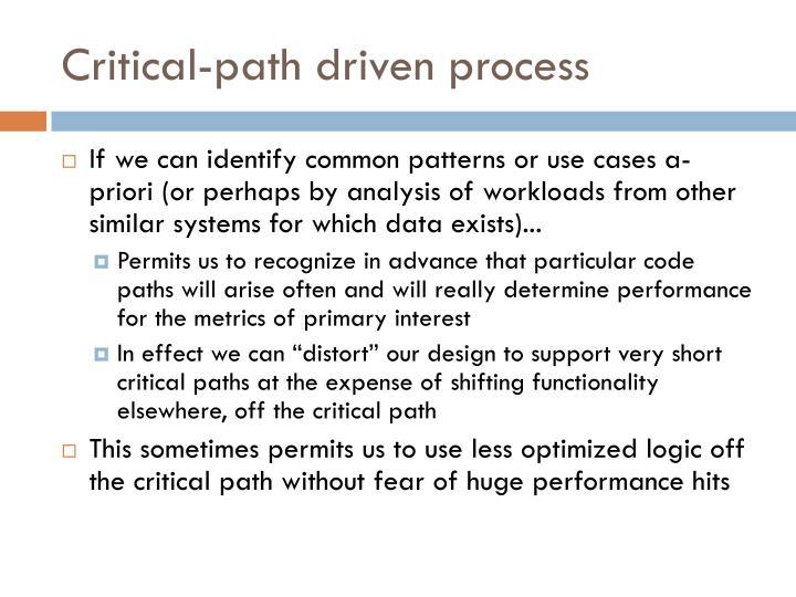 Critical-path driven process