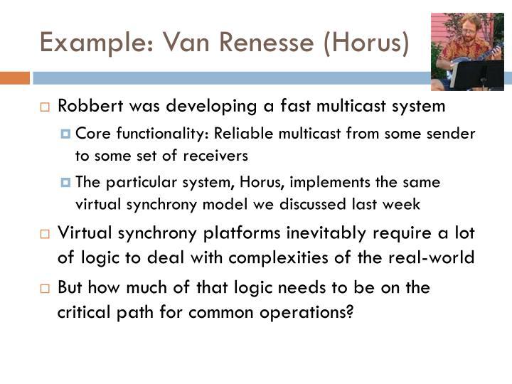 Example: Van Renesse (Horus)