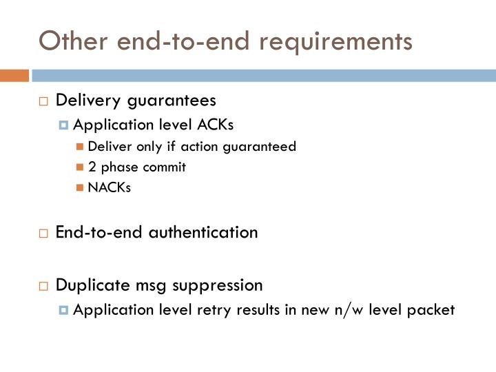 Other end-to-end requirements