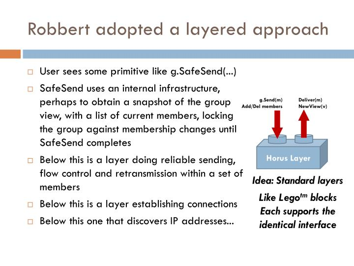 Robbert adopted a layered approach