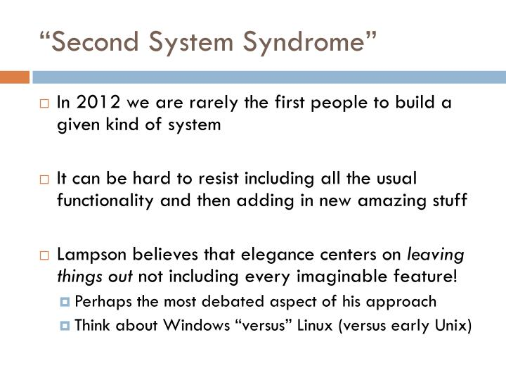 """Second System Syndrome"""