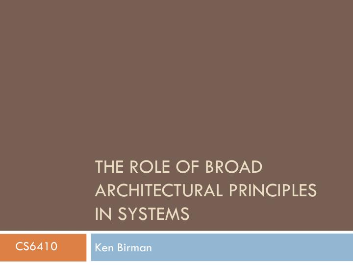 the role of broad architectural principles in systems