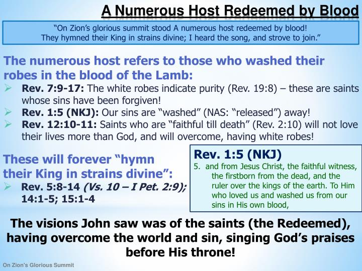 """On Zion's glorious summit stood A numerous host redeemed by blood!"