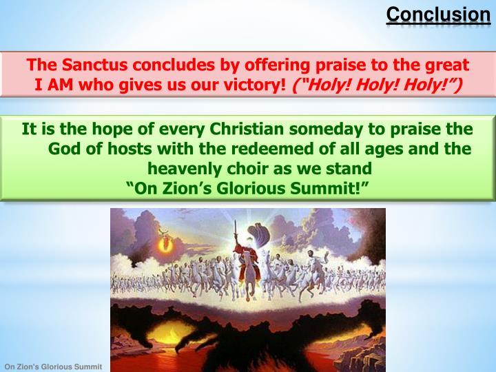 The Sanctus concludes by offering praise to the great