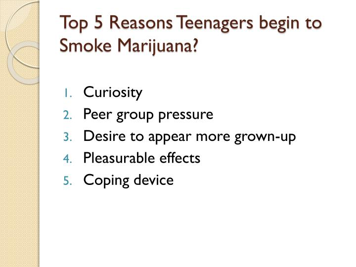 Top 5 Reasons Teenagers begin to Smoke Marijuana?
