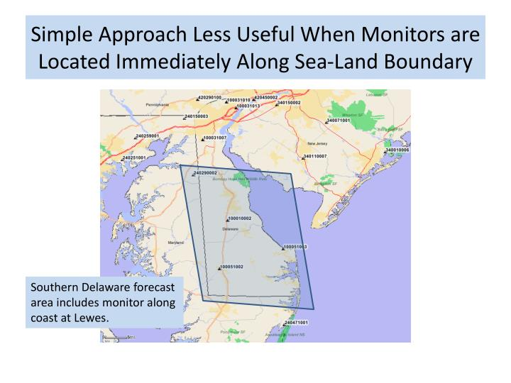 Simple Approach Less Useful When Monitors are Located Immediately Along Sea-Land Boundary