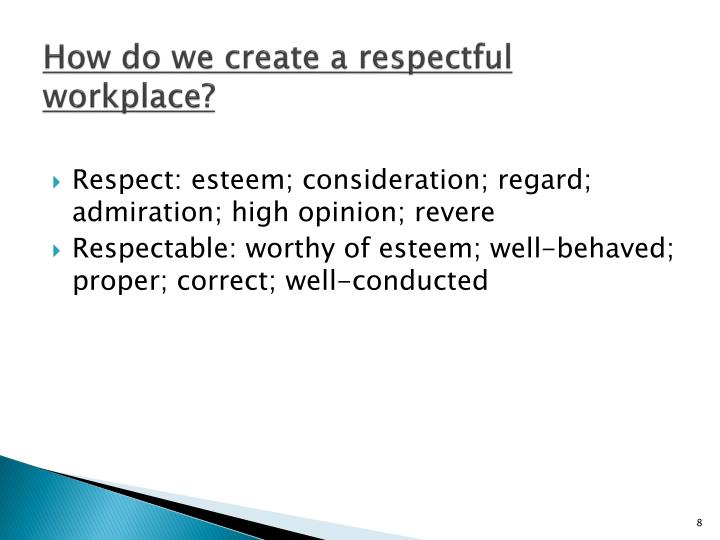 How do we create a respectful workplace?
