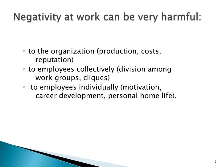 Negativity at work can be very harmful