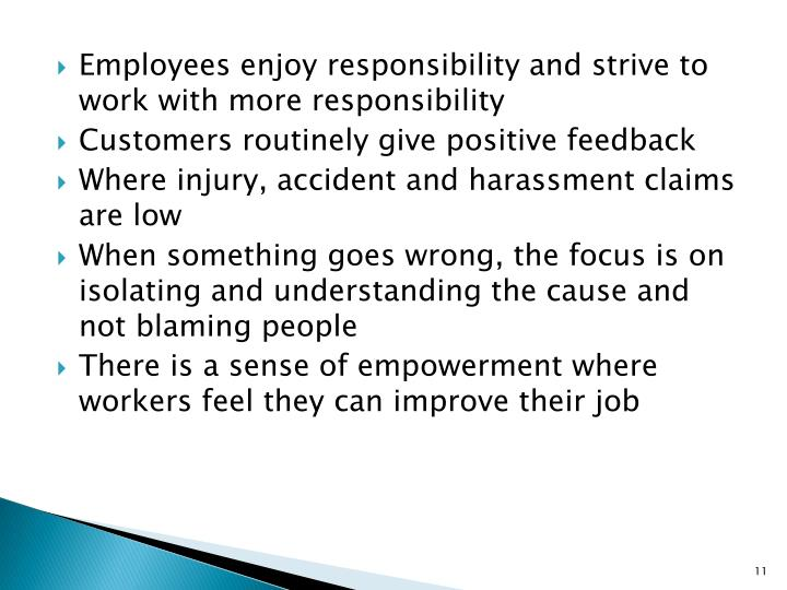 Employees enjoy responsibility and strive to work with more responsibility