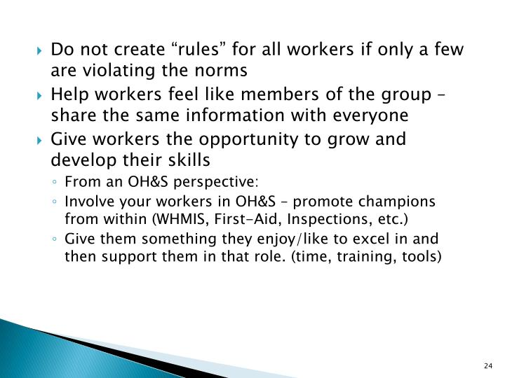 "Do not create ""rules"" for all workers if only a few are violating the norms"