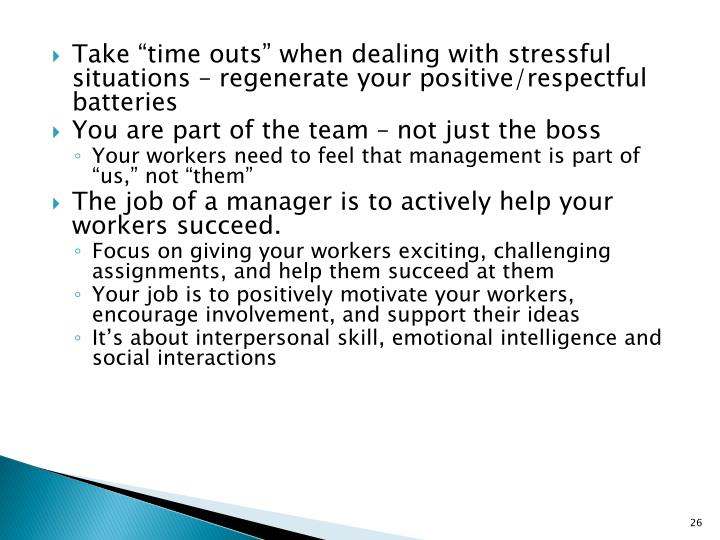 "Take ""time outs"" when dealing with stressful situations – regenerate your positive/respectful batteries"