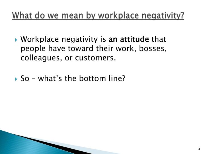 What do we mean by workplace negativity?