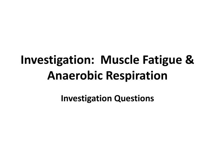 what is the relationship between muscle fatigue and cellular respiration