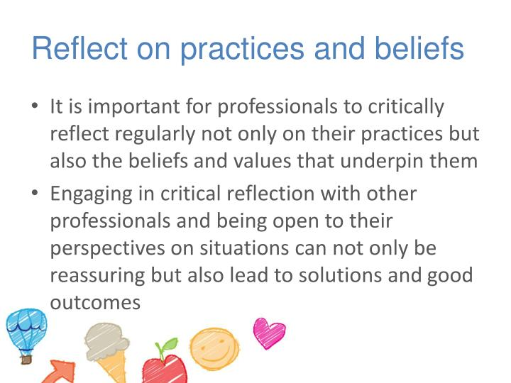 Reflect on practices and beliefs