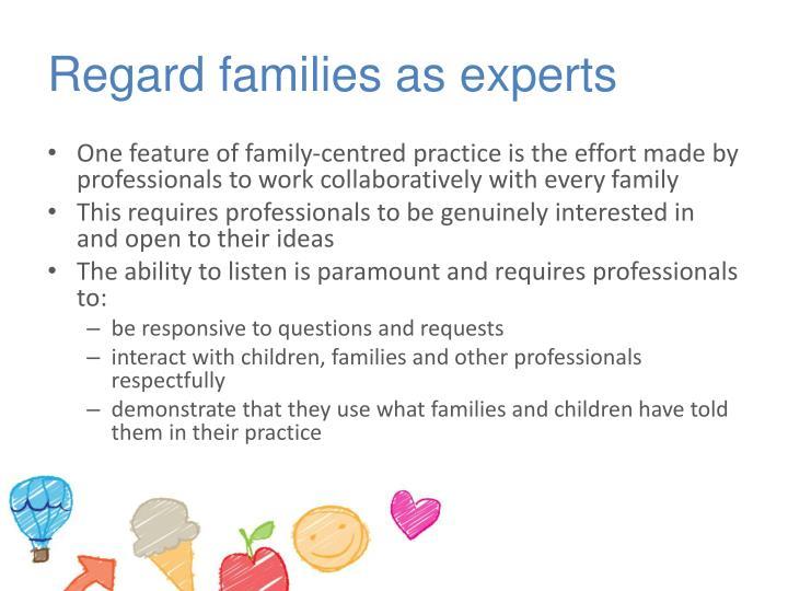 Regard families as experts