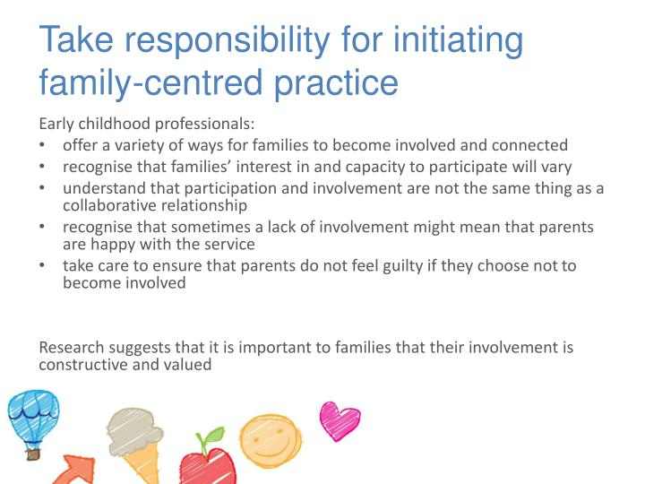 Take responsibility for initiating family-centred practice