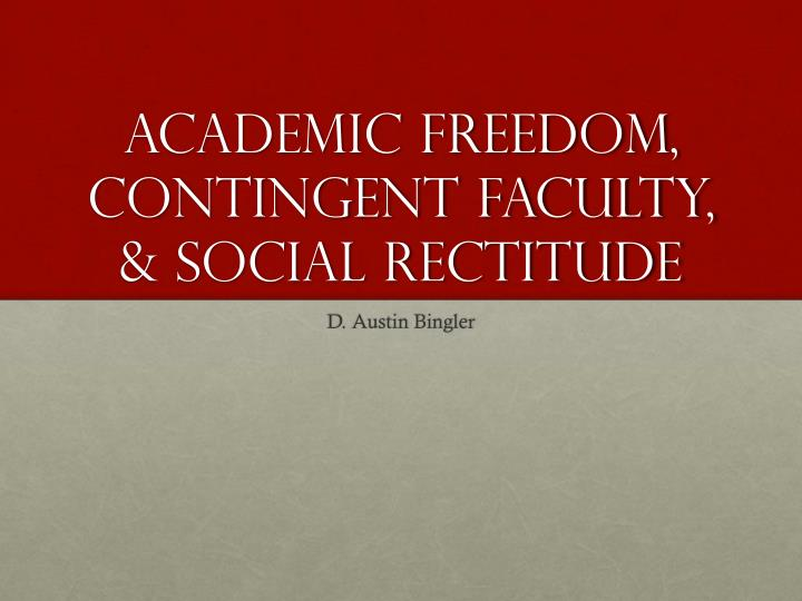 Academic freedom contingent faculty social rectitude