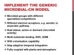 implement the generic microbial cn model