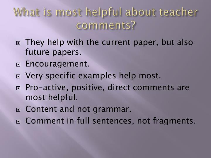 What is most helpful about teacher comments