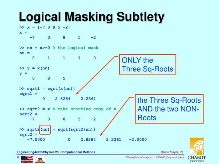 Logical Masking Subtlety