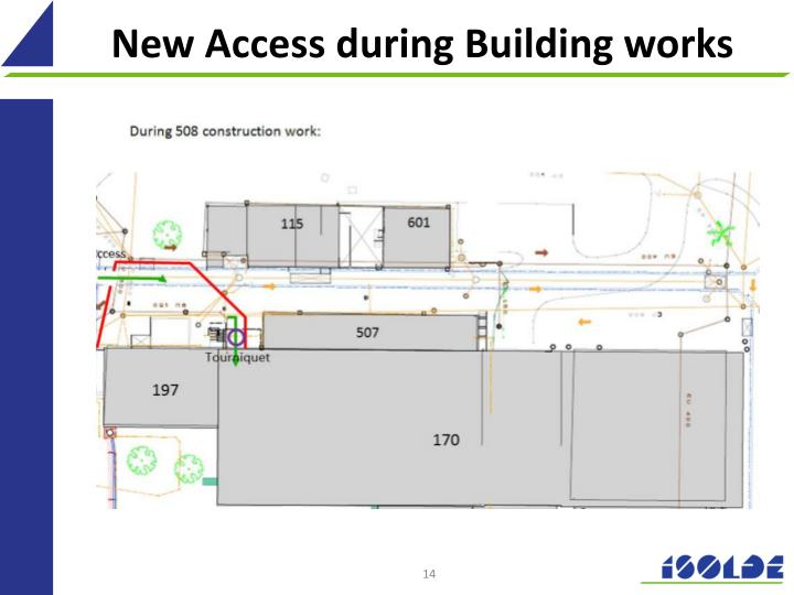 New Access during Building works