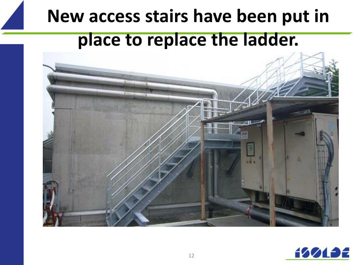 New access stairs have been put in place to replace the ladder.