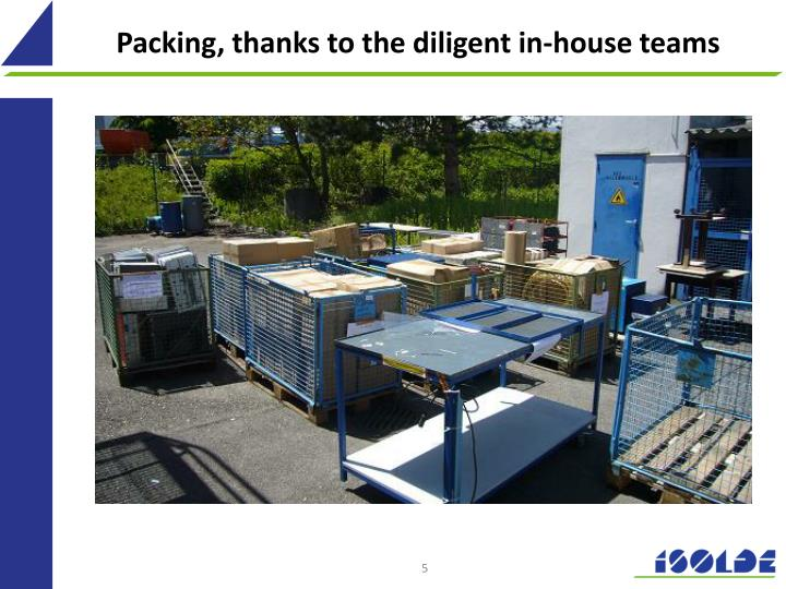 Packing, thanks to the diligent in-house teams