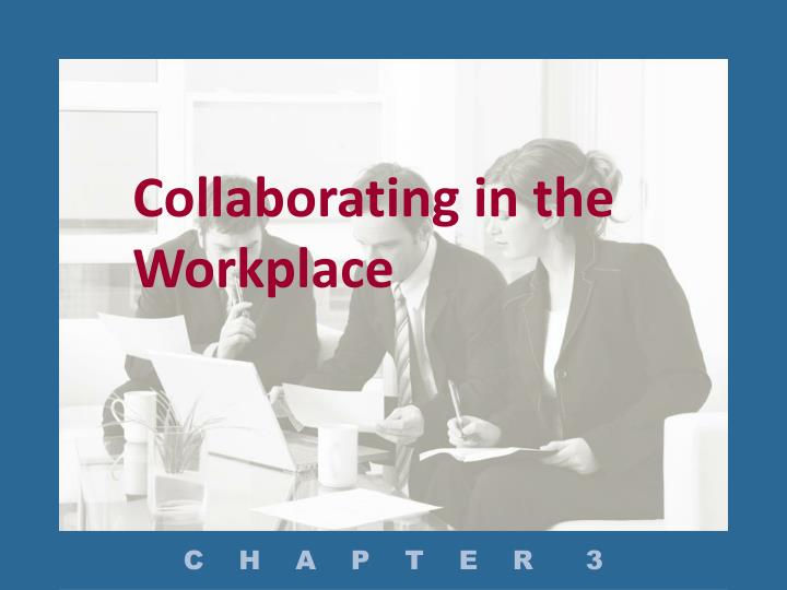 Collaborating in the workplace