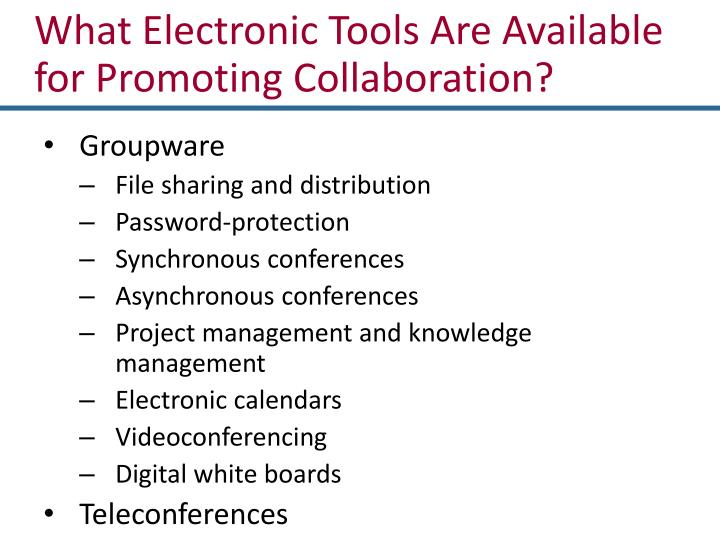What Electronic Tools Are Available for Promoting Collaboration?