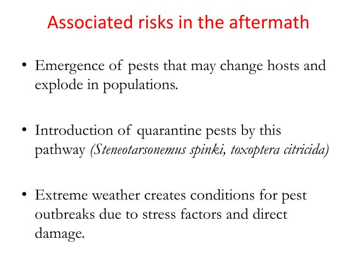 Associated risks in the aftermath
