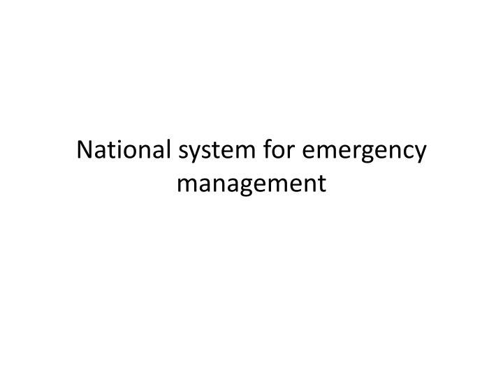 National system for emergency management