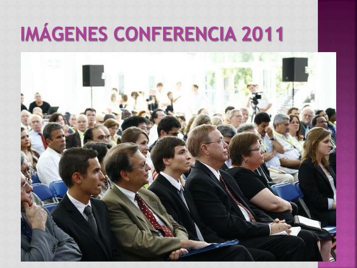 Imágenes Conferencia 2011