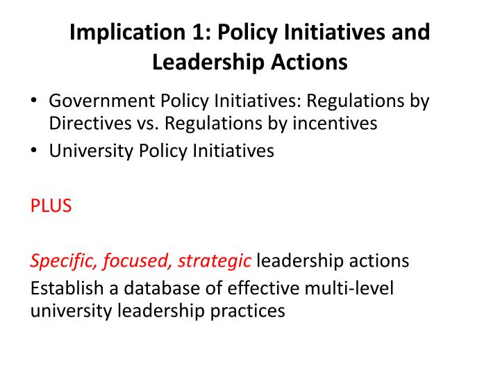 Implication 1: Policy Initiatives and  Leadership Actions