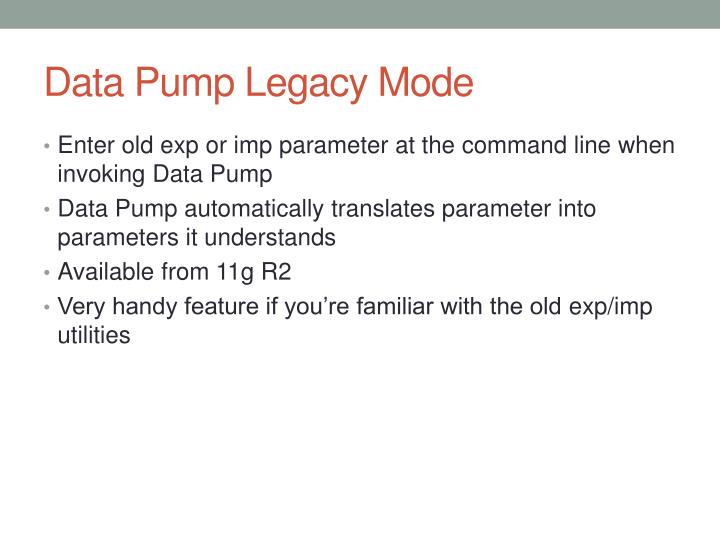 Data Pump Legacy Mode