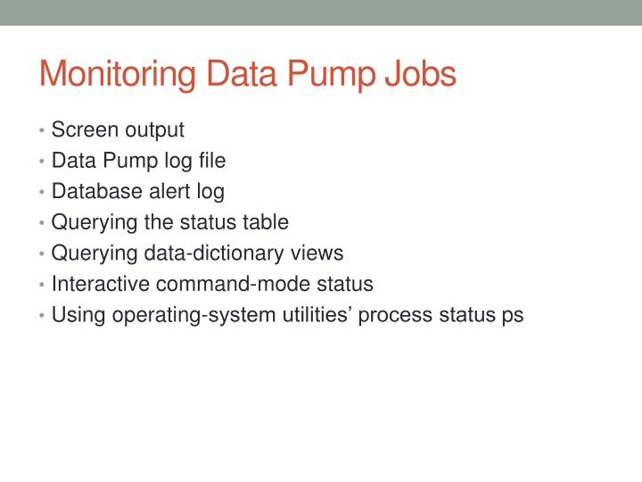 Monitoring Data Pump Jobs