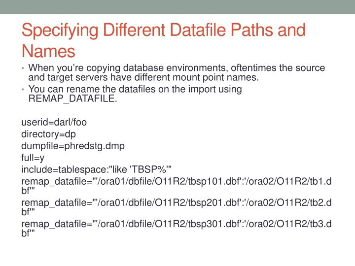 Specifying Different Datafile Paths and