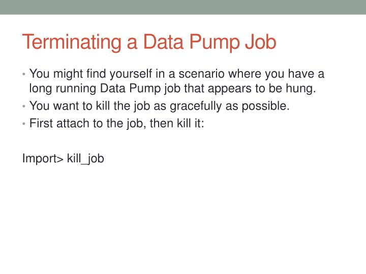 Terminating a Data Pump