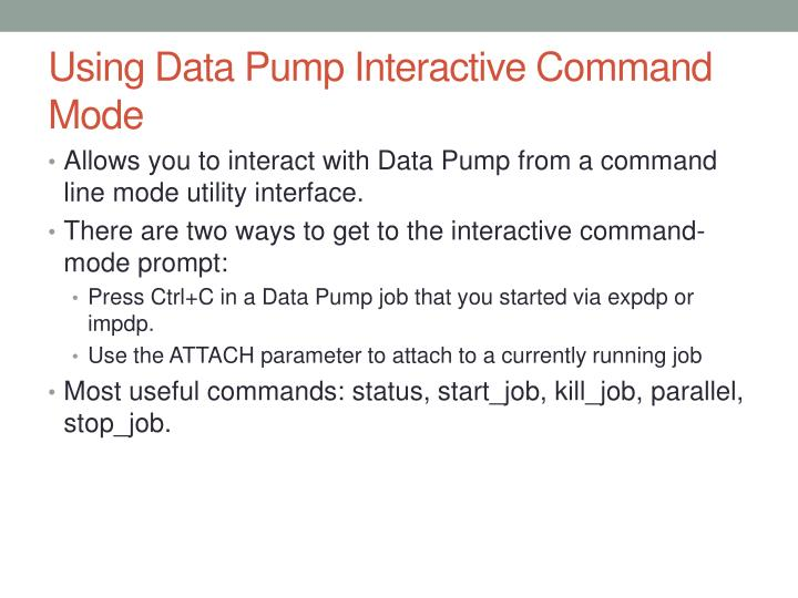 Using Data Pump Interactive Command Mode