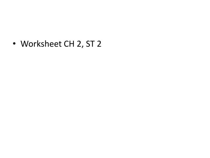 Worksheet CH 2, ST 2