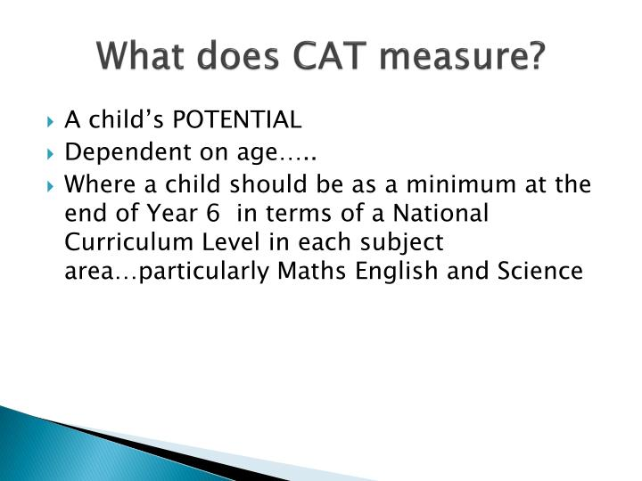 What does CAT measure?
