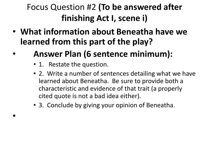 Focus question 2 to be answered after finishing act i scene i