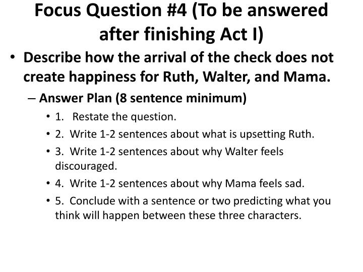 Focus Question #4 (To be answered after finishing Act I)
