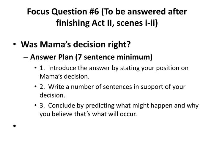 Focus Question #6 (To be answered after finishing Act II, scenes