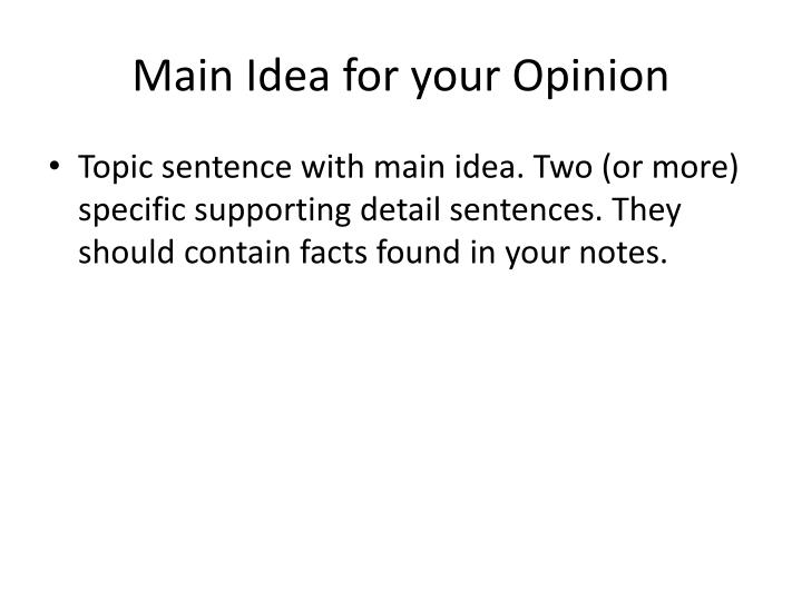 Main Idea for your Opinion