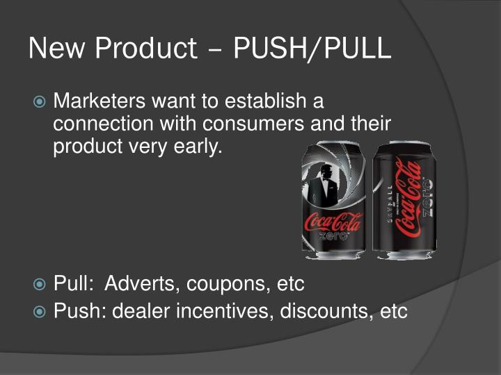 New Product – PUSH/PULL