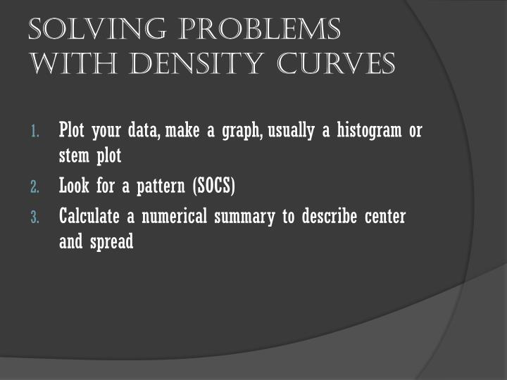 Solving problems with density curves